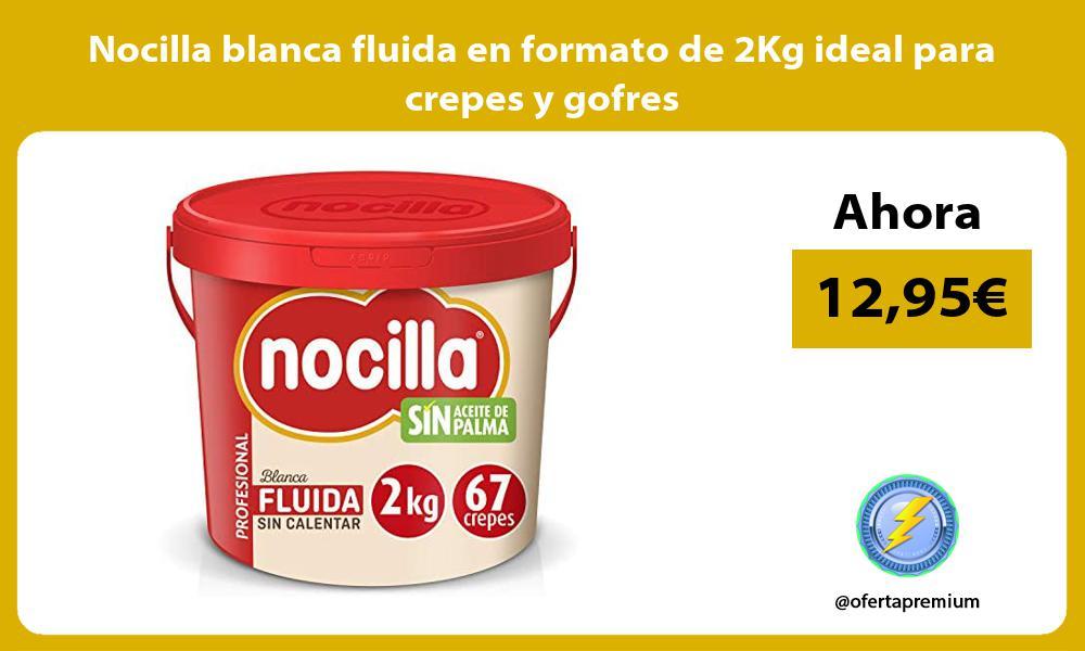 Nocilla blanca fluida en formato de 2Kg ideal para crepes y gofres