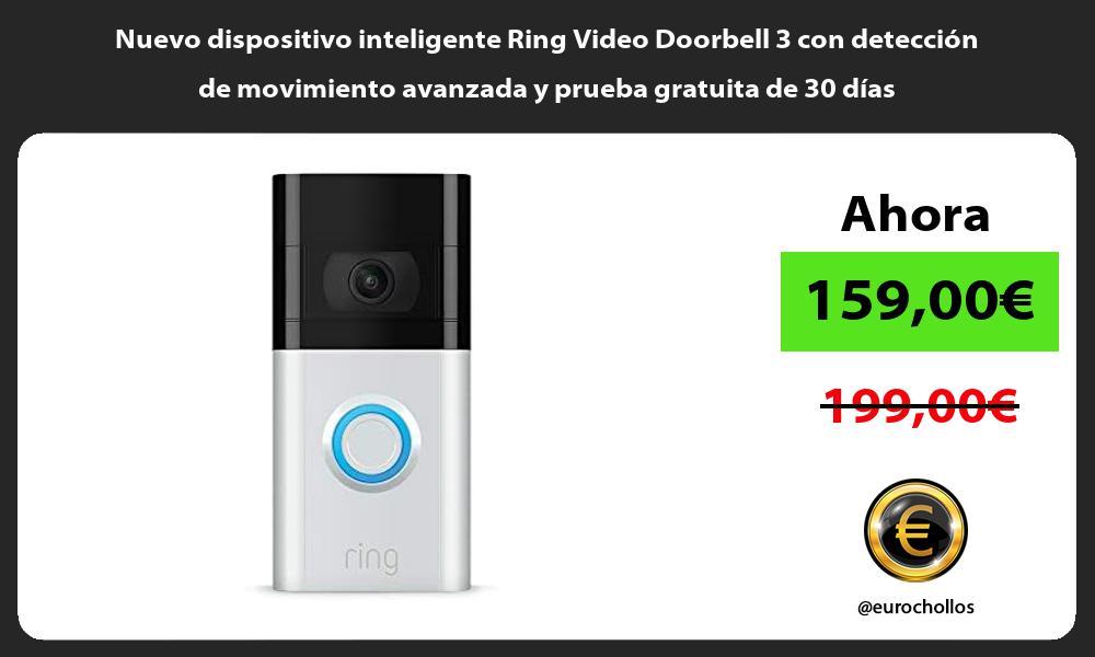 Nuevo dispositivo inteligente Ring Video Doorbell 3 con detección de movimiento avanzada y prueba gratuita de 30 días