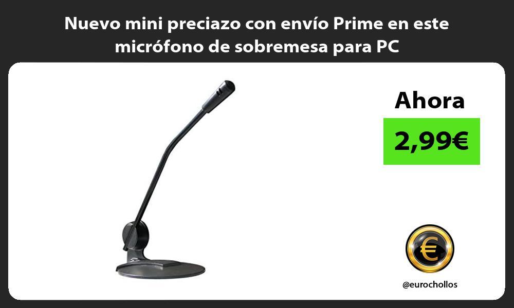Nuevo mini preciazo con envío Prime en este micrófono de sobremesa para PC