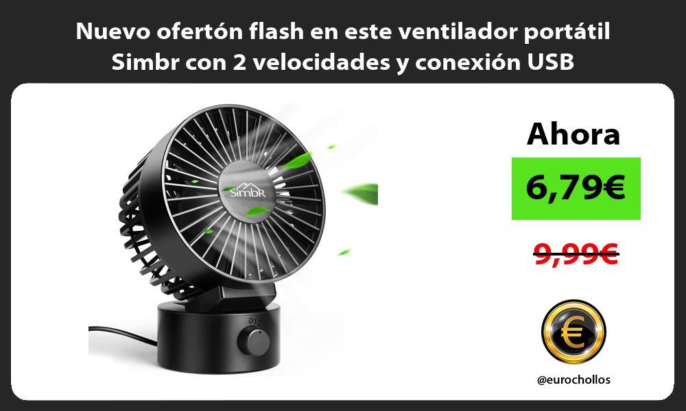 Nuevo ofertón flash en este ventilador portátil Simbr con 2 velocidades y conexión USB