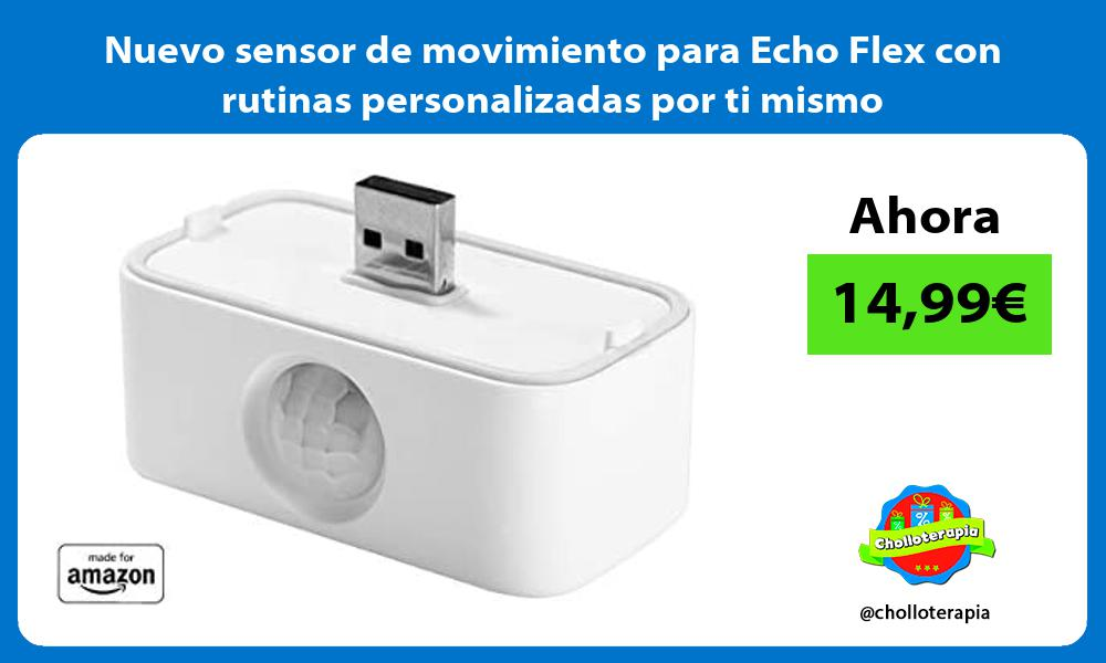 Nuevo sensor de movimiento para Echo Flex con rutinas personalizadas por ti mismo