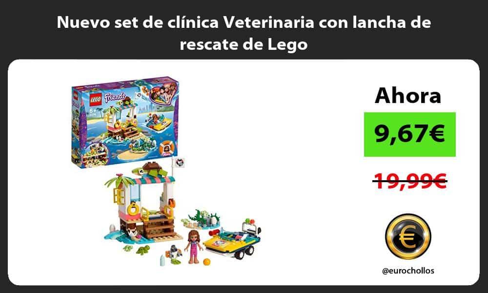 Nuevo set de clínica Veterinaria con lancha de rescate de Lego