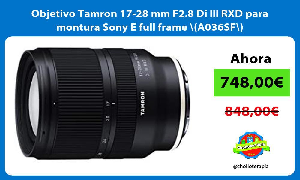 Objetivo Tamron 17 28 mm F2 8 Di III RXD para montura Sony E full frame A036SF
