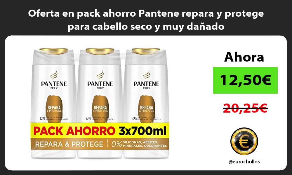 Oferta en pack ahorro Pantene repara y protege para cabello seco y muy dañado