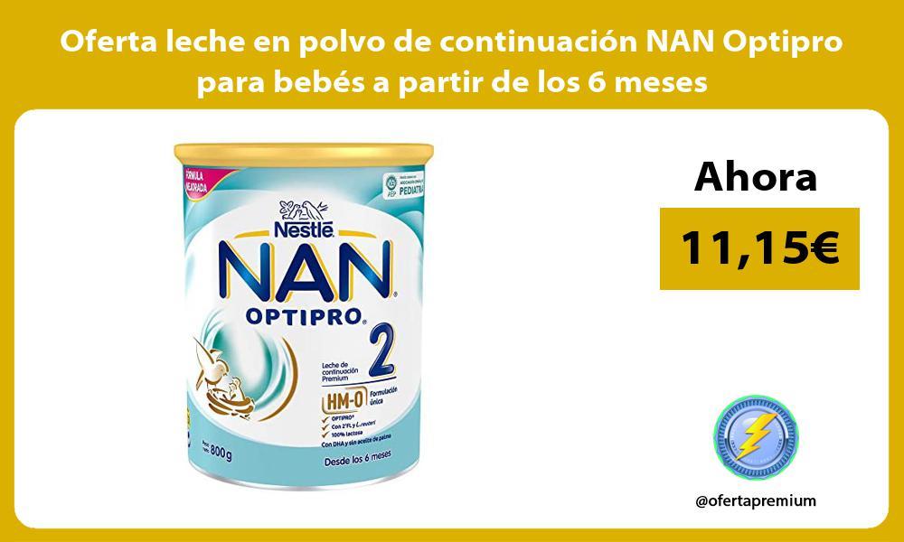 Oferta leche en polvo de continuación NAN Optipro para bebés a partir de los 6 meses