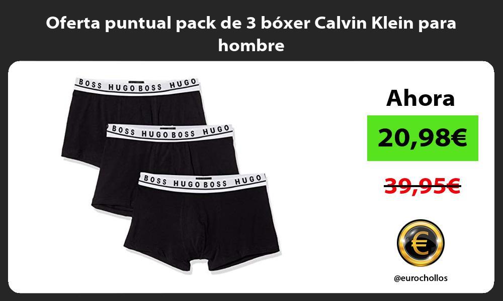 Oferta puntual pack de 3 bóxer Calvin Klein para hombre