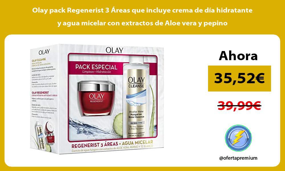 Olay pack Regenerist 3 Áreas que incluye crema de día hidratante y agua micelar con extractos de Aloe vera y pepino