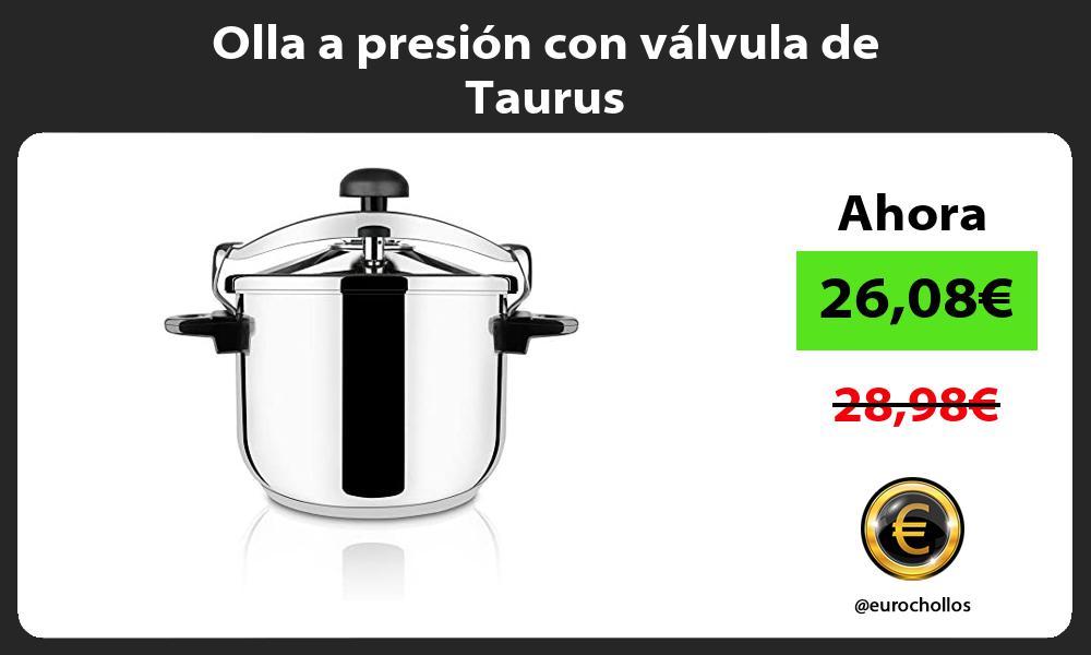 Olla a presión con válvula de Taurus