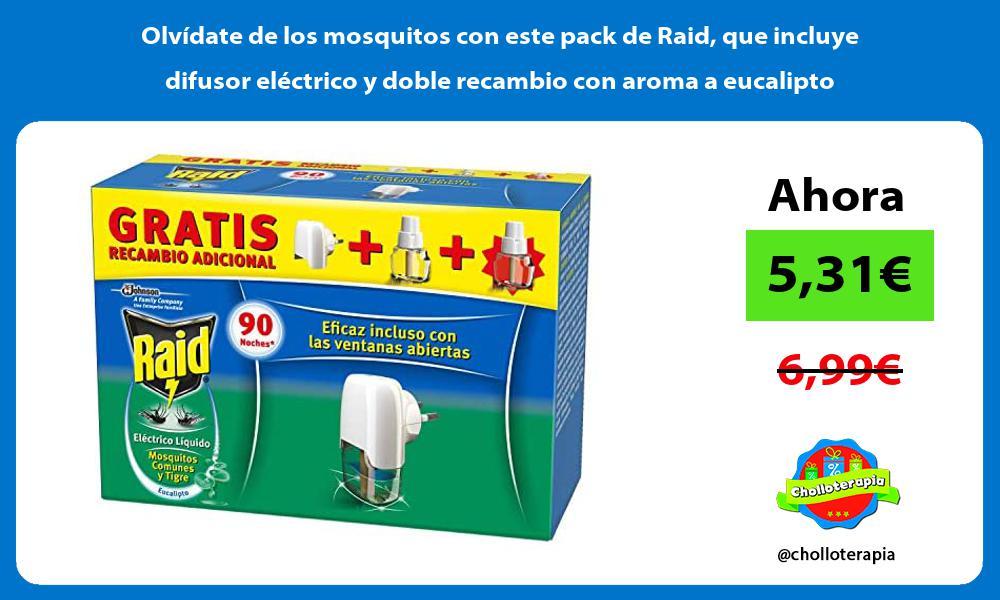 Olvídate de los mosquitos con este pack de Raid que incluye difusor eléctrico y doble recambio con aroma a eucalipto