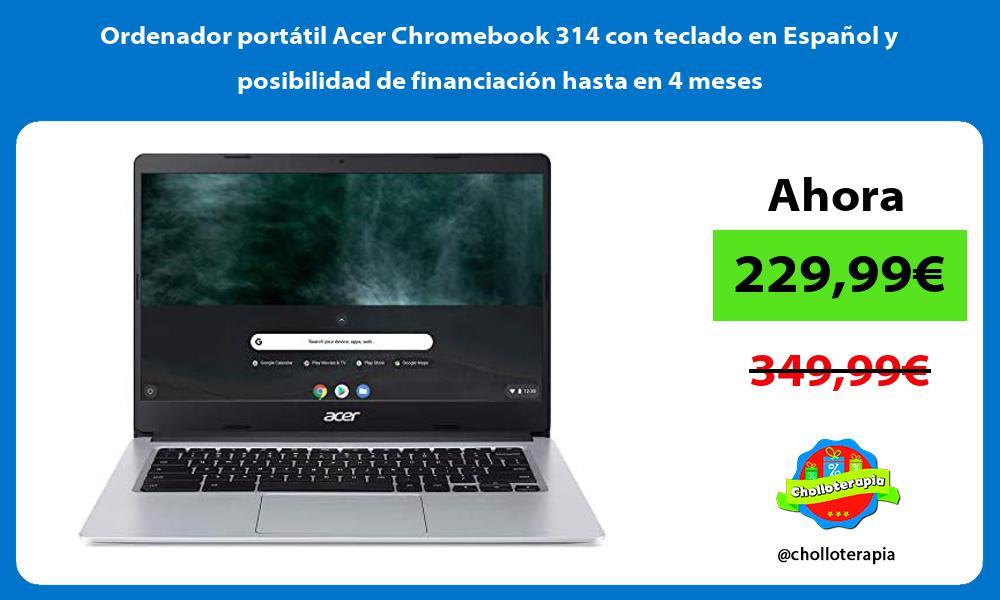 Ordenador portátil Acer Chromebook 314 con teclado en Español y posibilidad de financiación hasta en 4 meses