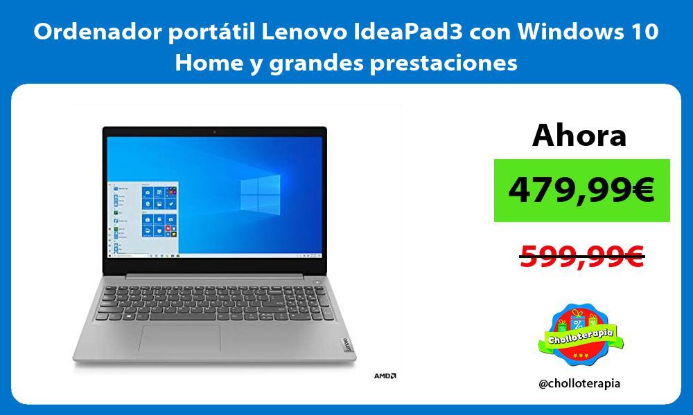 Ordenador portátil Lenovo IdeaPad3 con Windows 10 Home y grandes prestaciones