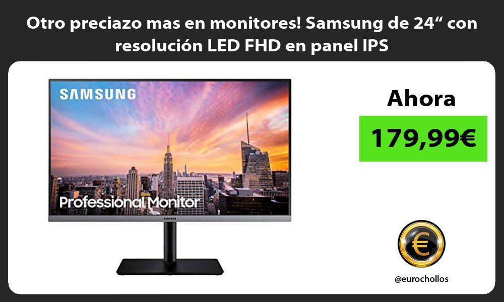 """Otro preciazo mas en monitores Samsung de 24"""" con resolución LED FHD en panel IPS"""
