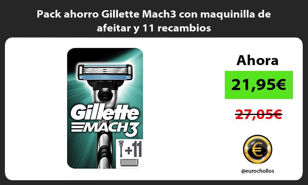 Pack ahorro Gillette Mach3 con maquinilla de afeitar y 11 recambios