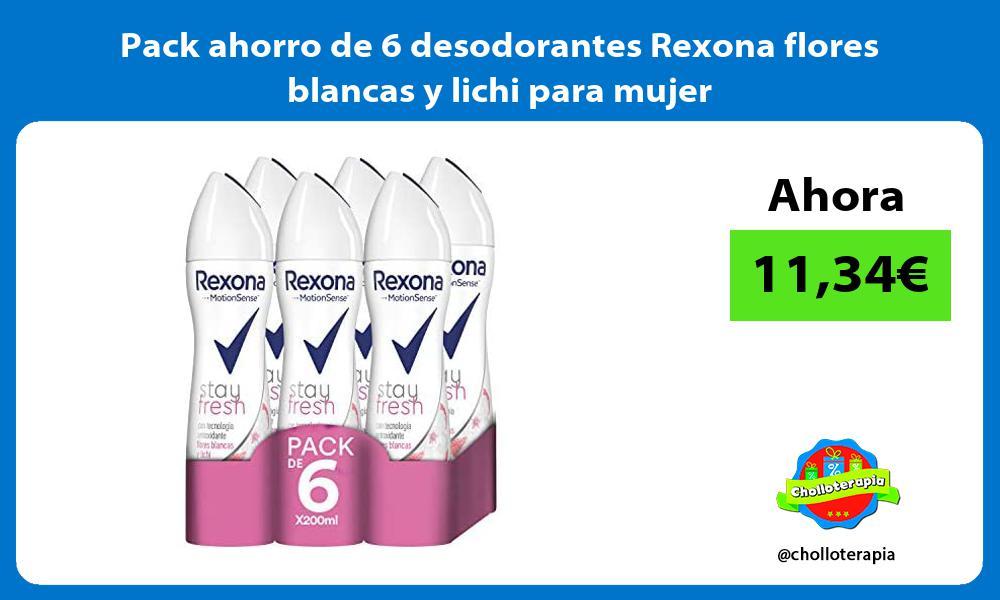 Pack ahorro de 6 desodorantes Rexona flores blancas y lichi para mujer