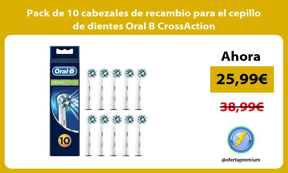 Pack de 10 cabezales de recambio para el cepillo de dientes Oral B CrossAction