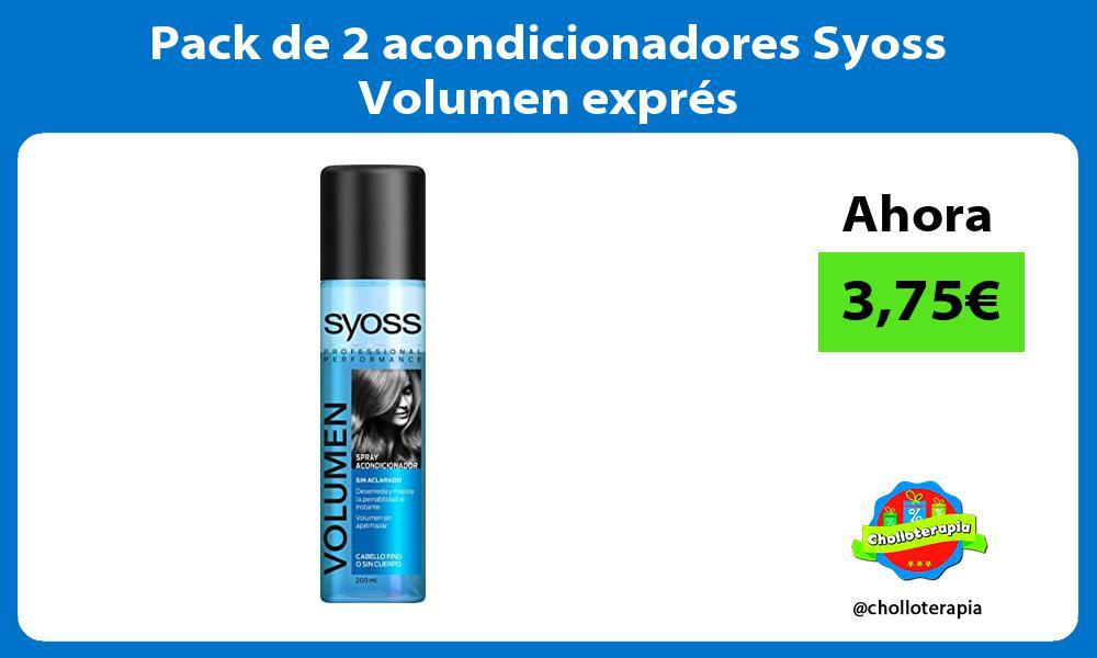 Pack de 2 acondicionadores Syoss Volumen exprés