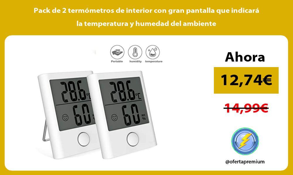 Pack de 2 termómetros de interior con gran pantalla que indicará la temperatura y humedad del ambiente