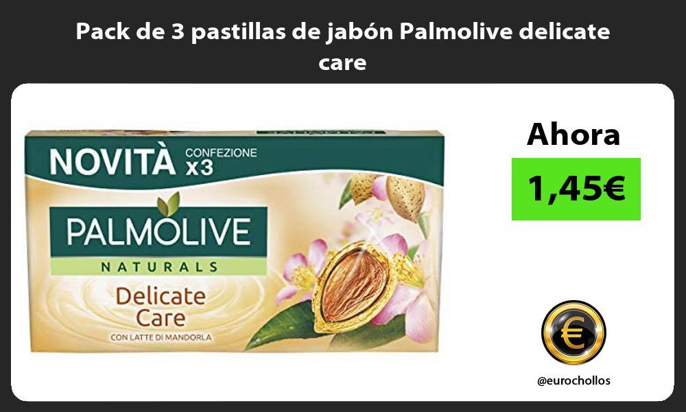 Pack de 3 pastillas de jabón Palmolive delicate care