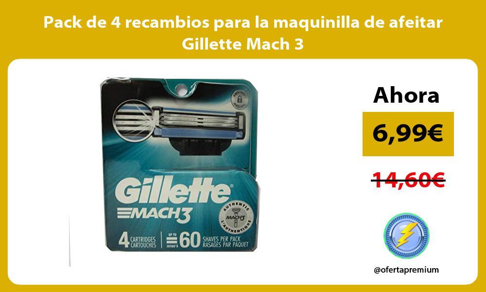 Pack de 4 recambios para la maquinilla de afeitar Gillette Mach 3