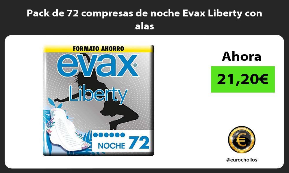 Pack de 72 compresas de noche Evax Liberty con alas
