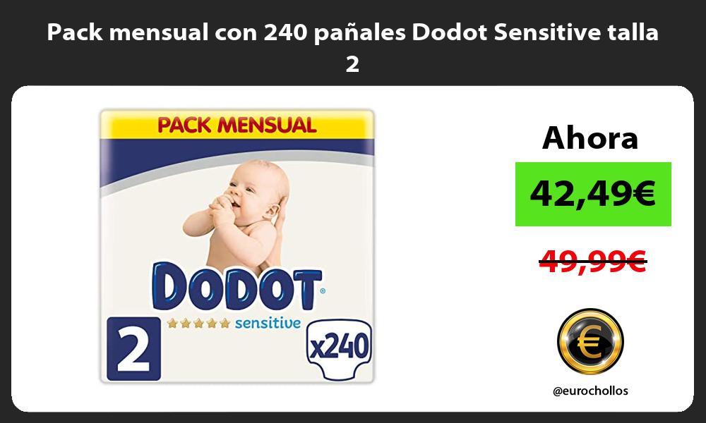 Pack mensual con 240 pañales Dodot Sensitive talla 2