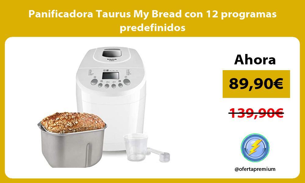 Panificadora Taurus My Bread con 12 programas predefinidos