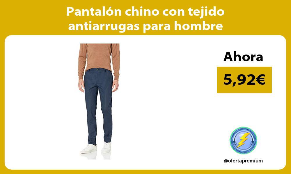 Pantalón chino con tejido antiarrugas para hombre