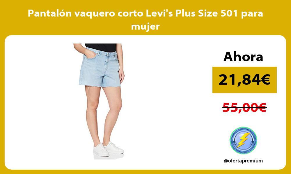 Pantalón vaquero corto Levis Plus Size 501 para mujer
