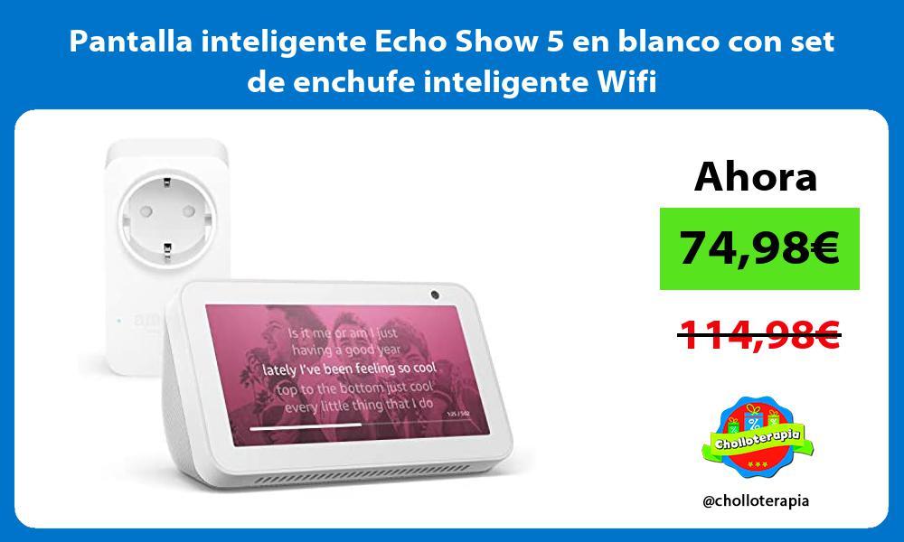 Pantalla inteligente Echo Show 5 en blanco con set de enchufe inteligente Wifi