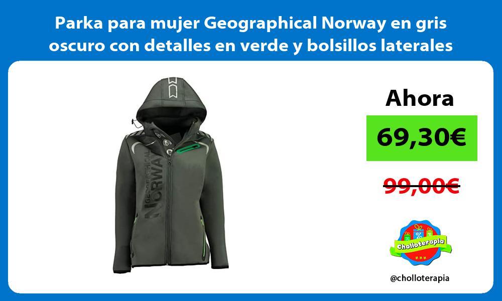 Parka para mujer Geographical Norway en gris oscuro con detalles en verde y bolsillos laterales