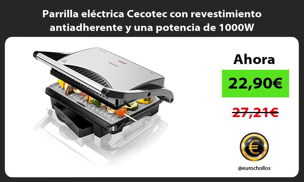 Parrilla eléctrica Cecotec con revestimiento antiadherente y una potencia de 1000W
