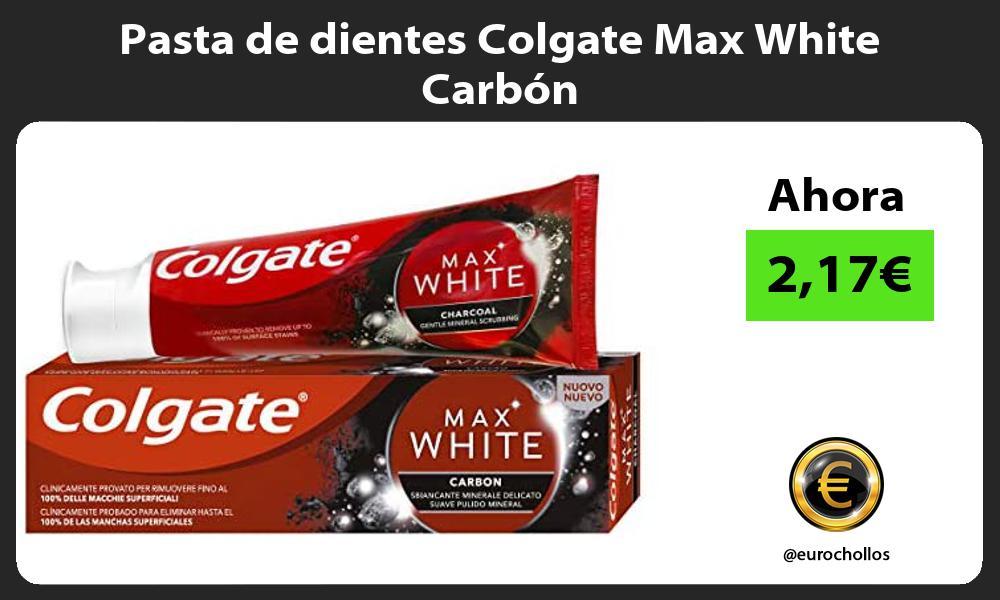 Pasta de dientes Colgate Max White Carbón