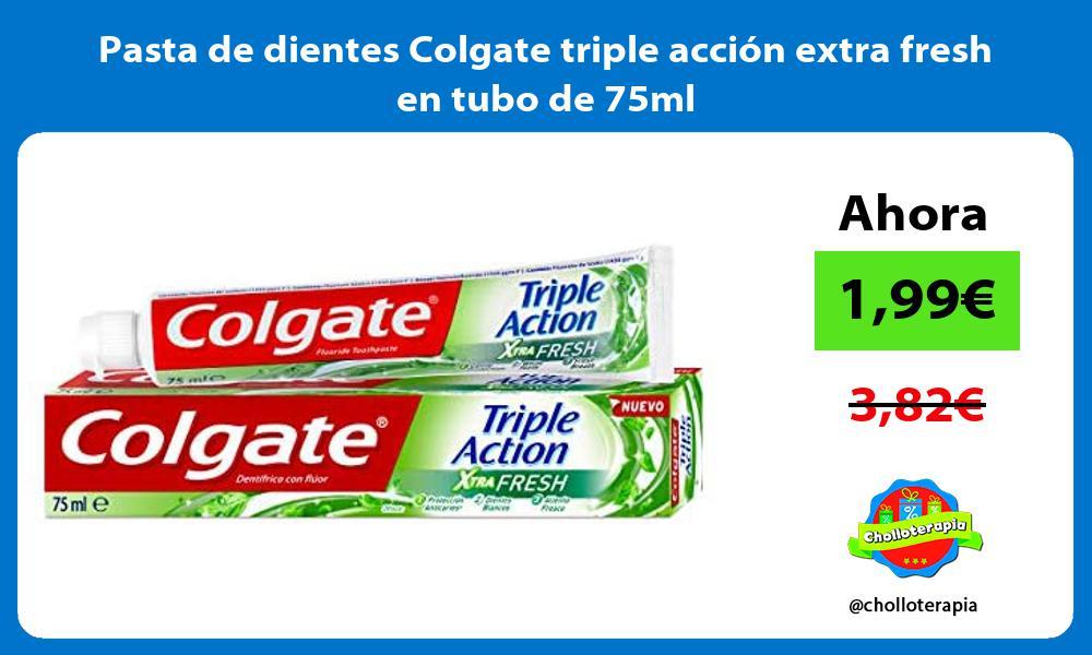Pasta de dientes Colgate triple acción extra fresh en tubo de 75ml