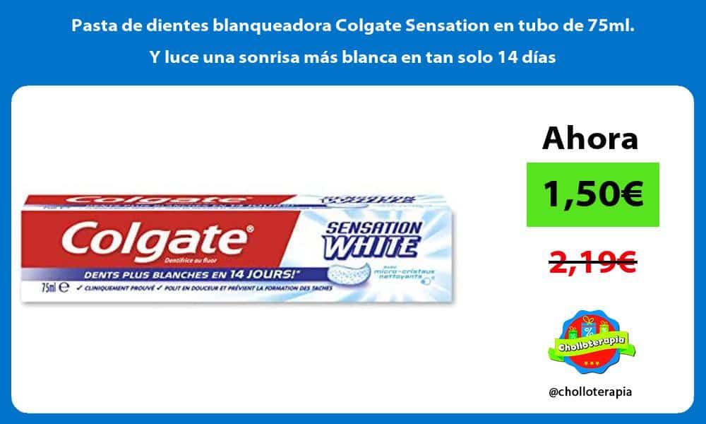 Pasta de dientes blanqueadora Colgate Sensation en tubo de 75ml Y luce una sonrisa más blanca en tan solo 14 días