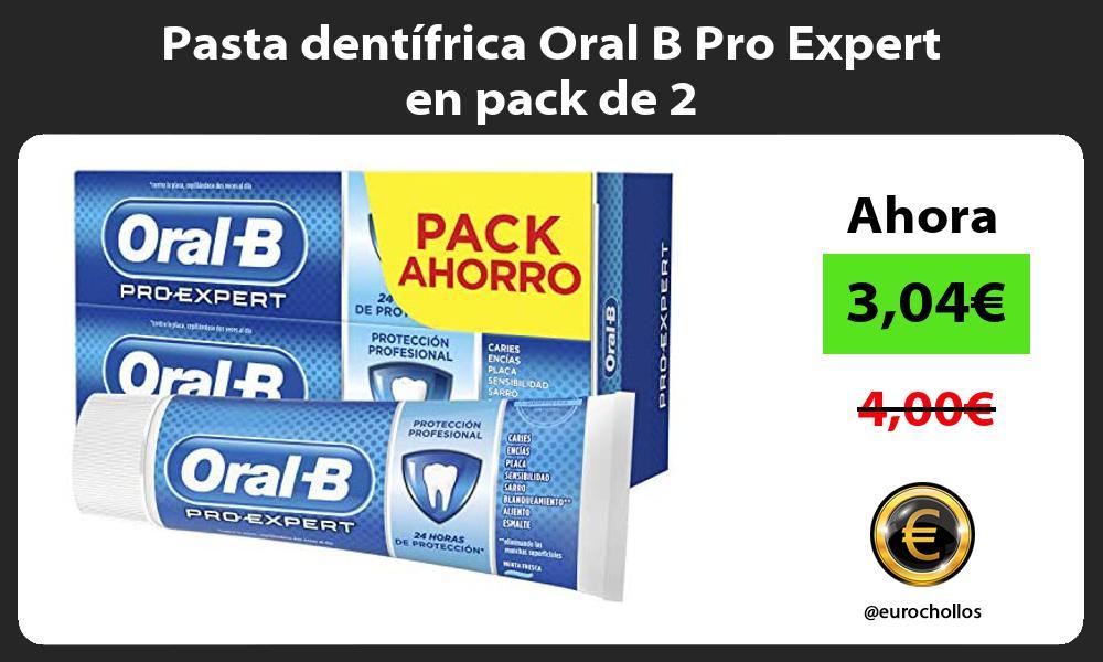 Pasta dentífrica Oral B Pro Expert en pack de 2