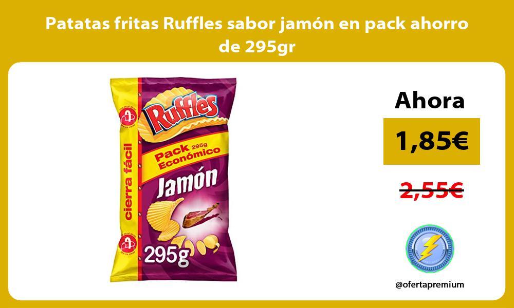 Patatas fritas Ruffles sabor jamón en pack ahorro de 295gr