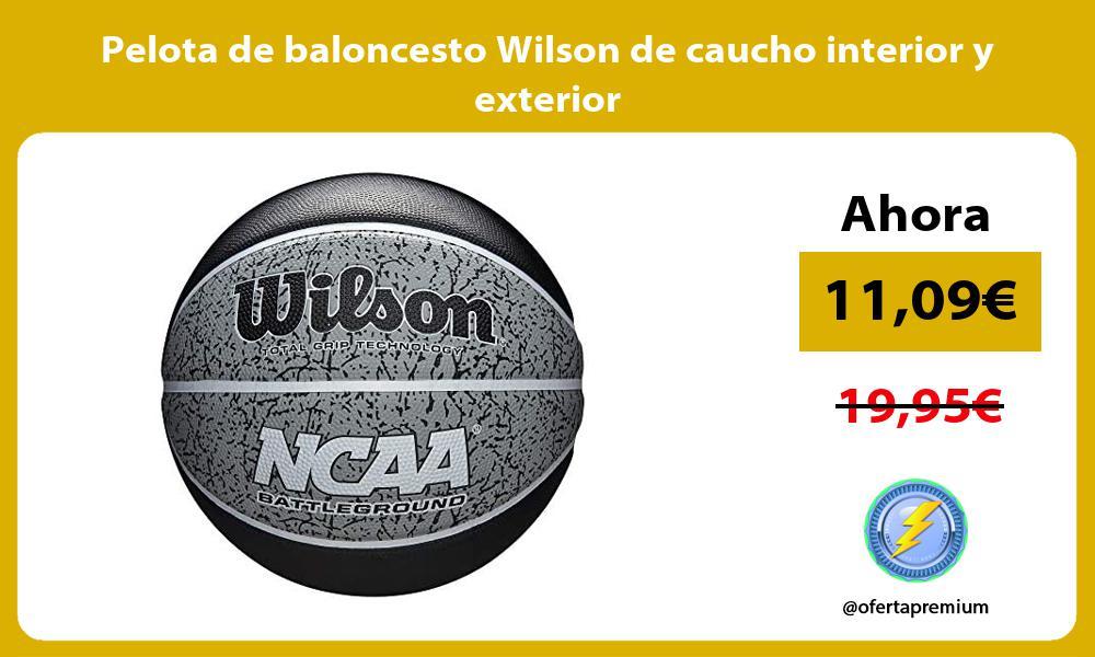 Pelota de baloncesto Wilson de caucho interior y exterior