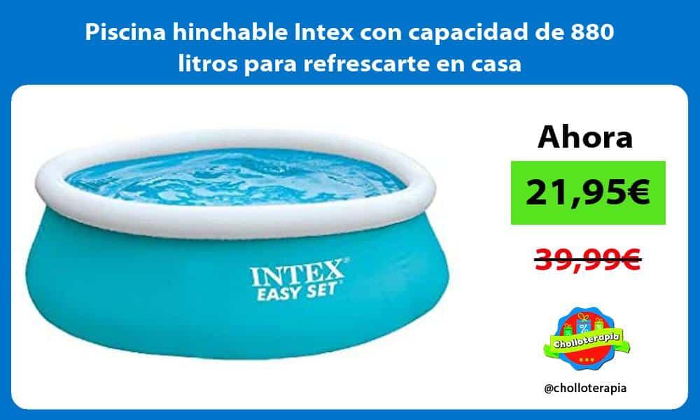 Piscina hinchable Intex con capacidad de 880 litros para refrescarte en casa