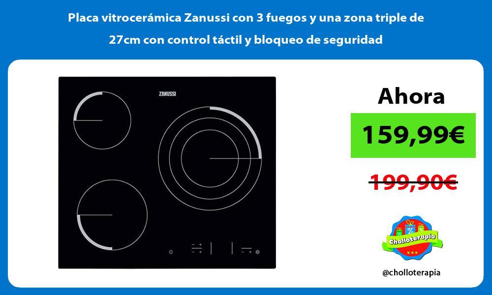 Placa vitrocerámica Zanussi con 3 fuegos y una zona triple de 27cm con control táctil y bloqueo de seguridad