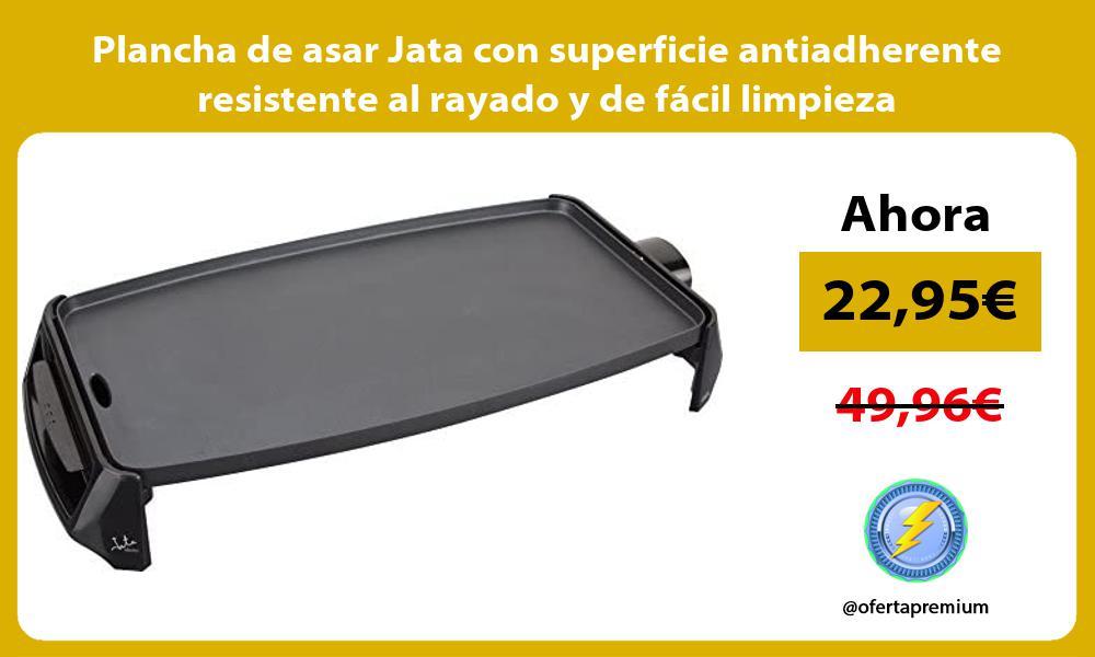 Plancha de asar Jata con superficie antiadherente resistente al rayado y de fácil limpieza
