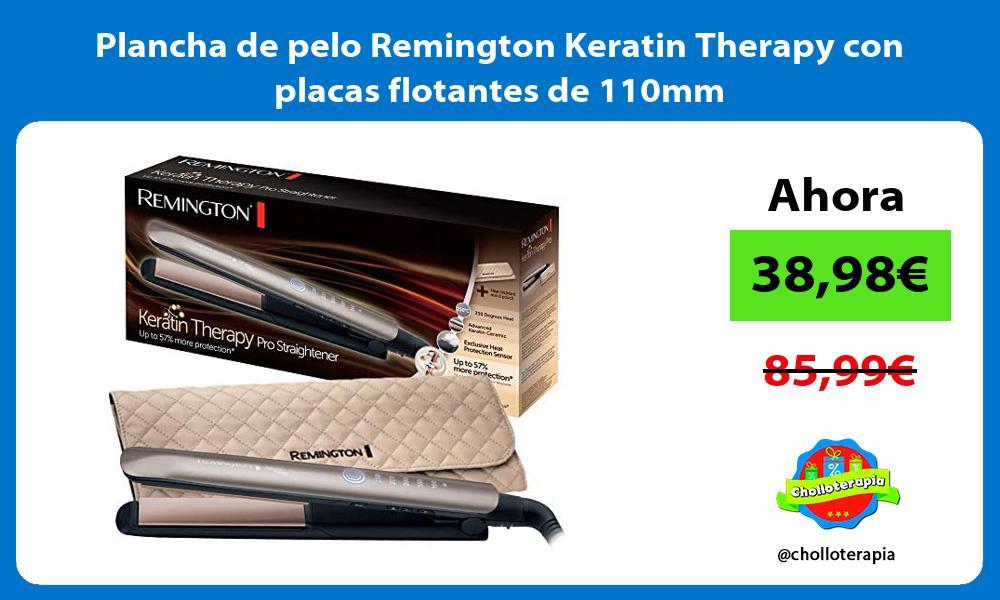 Plancha de pelo Remington Keratin Therapy con placas flotantes de 110mm