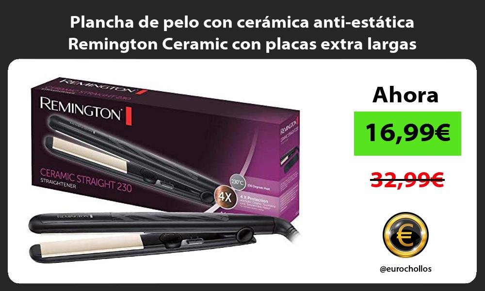 Plancha de pelo con cerámica anti estática Remington Ceramic con placas extra largas