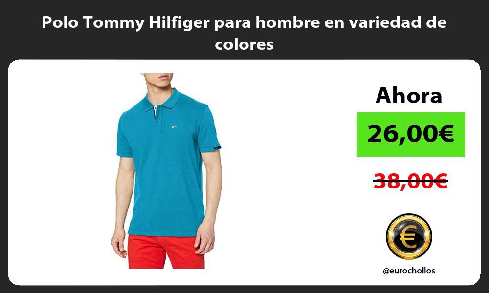 Polo Tommy Hilfiger para hombre en variedad de colores