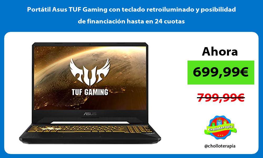 Portátil Asus TUF Gaming con teclado retroiluminado y posibilidad de financiación hasta en 24 cuotas