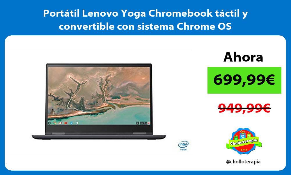Portátil Lenovo Yoga Chromebook táctil y convertible con sistema Chrome OS