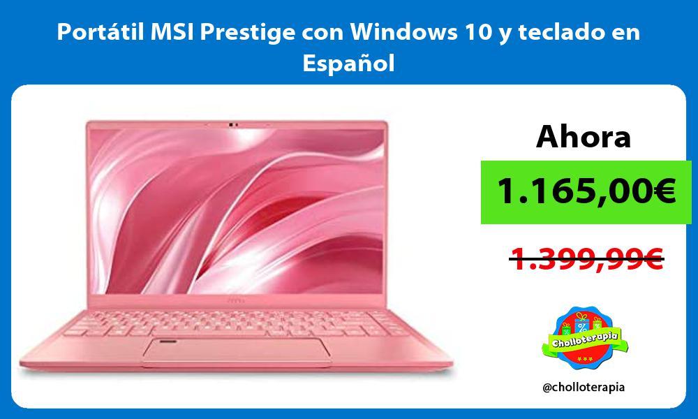 Portátil MSI Prestige con Windows 10 y teclado en Español