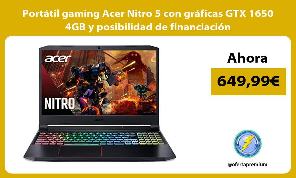 Portátil gaming Acer Nitro 5 con gráficas GTX 1650 4GB y posibilidad de financiación