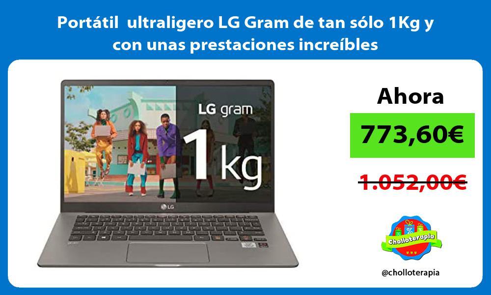 Portátil ultraligero LG Gram de tan sólo 1Kg y con unas prestaciones increíbles