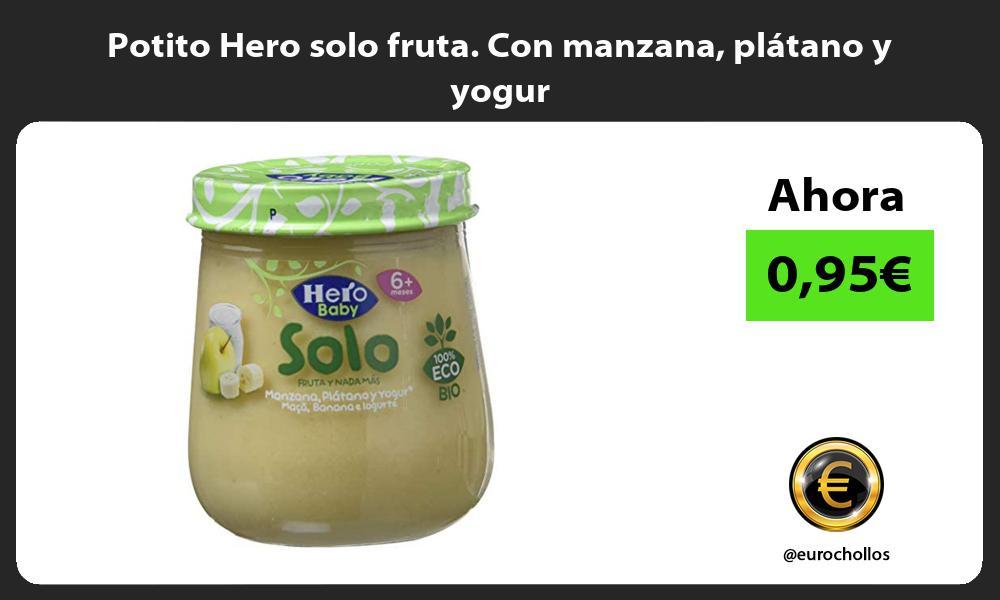 Potito Hero solo fruta Con manzana plátano y yogur