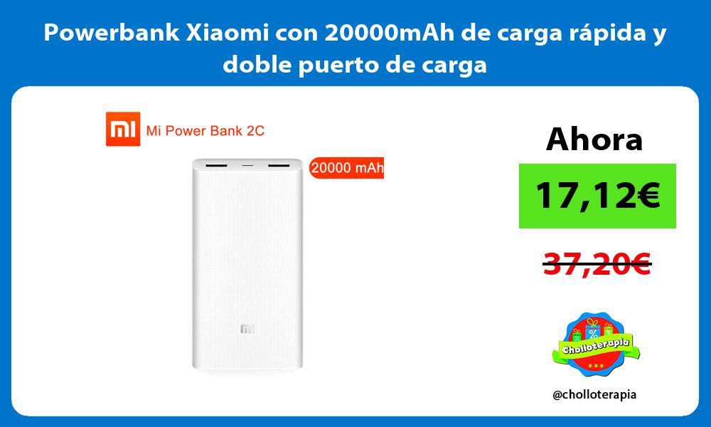 Powerbank Xiaomi con 20000mAh de carga rápida y doble puerto de carga